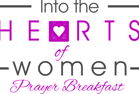 5th Annual Into The Hearts Of Women Prayer Breakfast